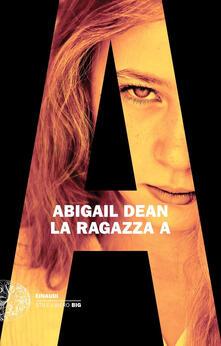 La ragazza A - Abigail Dean - copertina