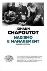 Nazismo e management. Liberi di obbedire