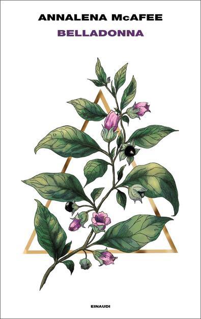 Belladonna - Annalena McAfee - Libro - Einaudi - Supercoralli   IBS