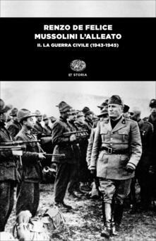 Mussolini l'alleato. Vol. 2: guerra civile (1943-1945), La. - Renzo De Felice - copertina