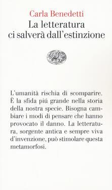 La letteratura ci salverà dall'estinzione - Carla Benedetti - copertina