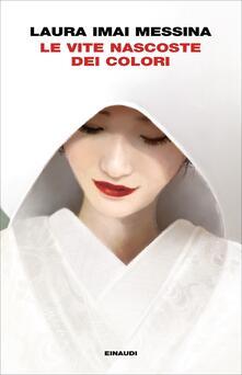Le vite nascoste dei colori - Laura Imai Messina - copertina