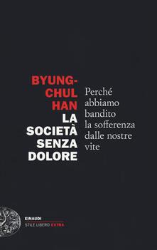 La società senza dolore. Perché abbiamo bandito la sofferenza dalle nostre vite - Byung-Chul Han - copertina