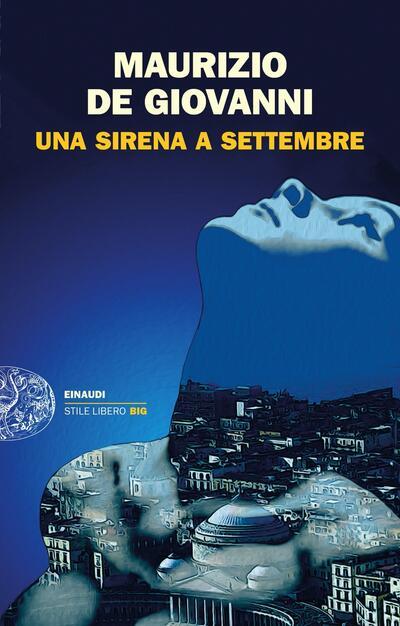 Una Sirena a Settembre - Maurizio De Giovanni - Libro - Einaudi - Einaudi.  Stile libero big | IBS
