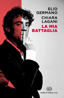 La mia battaglia - Elio Germano,Chiara Lagani - copertina