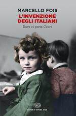 L' invenzione degli italiani. Dove ci porta Cuore