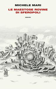 Libro Le maestose rovine di Sferopoli Michele Mari