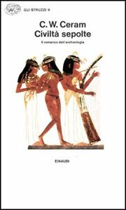Foto Cover di Civiltà sepolte. Il romanzo dell'archeologia, Libro di C. W. Ceram, edito da Einaudi
