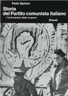 Antondemarirreguera.es Storia del Partito Comunista Italiano. Vol. 3: I fronti popolari, Stalin, la guerra. Image