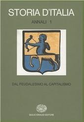 Storia d'Italia. Annali. Vol. 1: Dal feudalesimo al capitalismo.