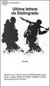 Foto Cover di Ultime lettere da Stalingrado, Libro di  edito da Einaudi
