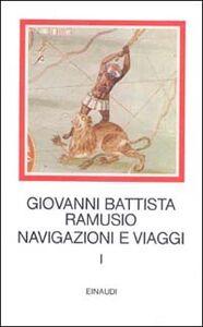 Libro Navigazioni e viaggi. Vol. 1 G. Battista Ramusio