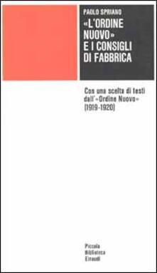 Antondemarirreguera.es L' Ordine Nuovo e i Consigli di fabbrica. Con una scelta di testi dall'Ordine Nuovo (1919-1920) Image