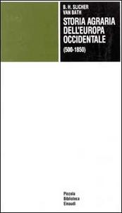 Libro Storia agraria dell'Europa occidentale (500-1850) B. H. Slicher Van Bath