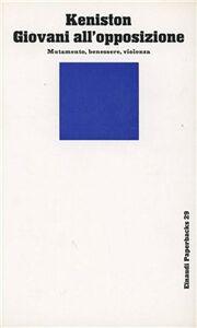 Foto Cover di Giovani all'opposizione, Libro di Kenneth Keniston, edito da Einaudi