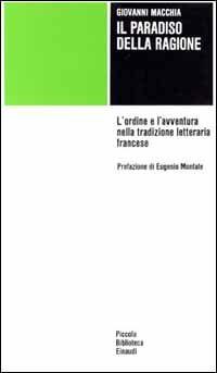 Il paradiso della ragione. L'ordine e l'avventura nella tradizione letteraria francese