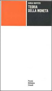 Libro Teoria della moneta. Ricardo, Wicksell, Marx Carlo Boffito