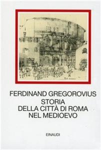 Libro Storia della città di Roma nel Medioevo Ferdinand Gregorovius