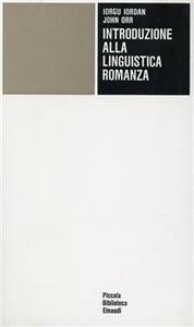 Libro Introduzione alla linguistica romanza Iorgu Iordan , John Orr