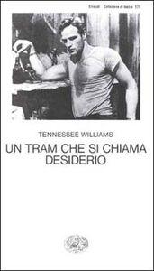 Foto Cover di Un tram che si chiama desiderio, Libro di Tennessee Williams, edito da Einaudi