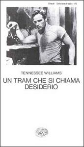 Libro Un tram che si chiama desiderio Tennessee Williams
