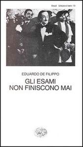 Libro Gli esami non finiscono mai Eduardo De Filippo