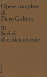 Libro Scritti di critica teatrale Piero Gobetti