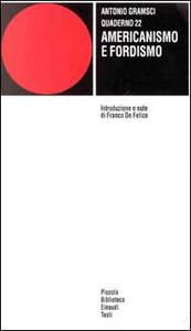 Quaderno 22. Americanismo e fordismo - Antonio Gramsci - copertina