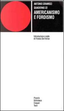 Quaderno 22. Americanismo e fordismo.pdf
