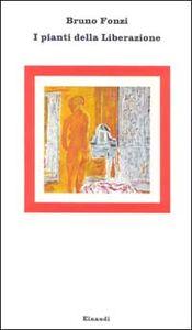 Libro I pianti della liberazione Bruno Fonzi