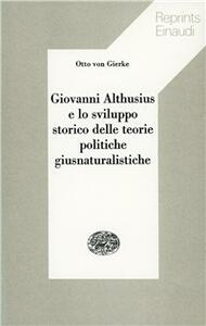 Giovanni Althusius e lo sviluppo storico delle teorie politiche giusnaturalistiche - Otto von Gierke - copertina