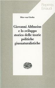 Libro Giovanni Althusius e lo sviluppo storico delle teorie politiche giusnaturalistiche Otto von Gierke