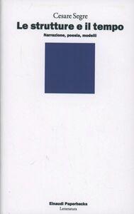 Libro Le strutture e il tempo Cesare Segre