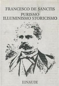 Purismo, illuminismo, storicismo - Francesco De Sanctis - copertina