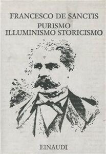 Foto Cover di Purismo, illuminismo, storicismo, Libro di Francesco De Sanctis, edito da Einaudi