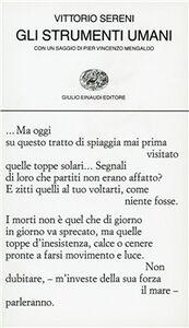Foto Cover di Gli strumenti umani, Libro di Vittorio Sereni, edito da Einaudi