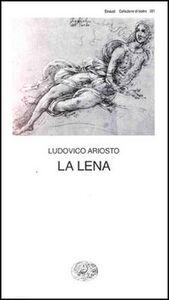 Foto Cover di La lena, Libro di Ludovico Ariosto, edito da Einaudi