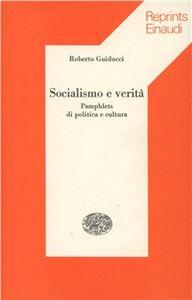 Foto Cover di Socialismo e verità, Libro di Roberto Guiducci, edito da Einaudi