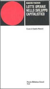 Lotte operaie nello sviluppo capitalistico - Raniero Panzieri - copertina