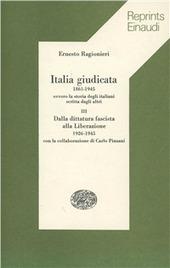 Italia giudicata (1861-1945) ovvero la storia degli italiani scritta dagli altri. Vol. 3: Dalla dittatura fascista alla Liberazione (1926-1945).