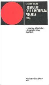 I risultati dell'inchiesta agraria. Relazione pubblicata negli Atti della Giunta per la Inchiesta agraria