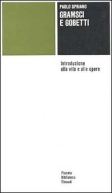 Gramsci e Gobetti. Introduzione alla vita e alle opere.pdf