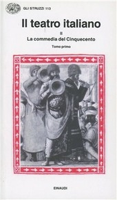 Il teatro italiano. Vol. 2/1: La commedia del Cinquecento (1).