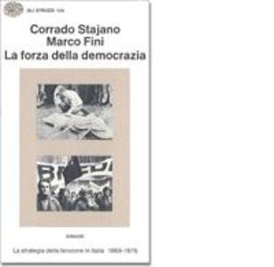 La forza della democrazia. La strategia della tensione in Italia (1969-1976)