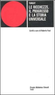 Le ricchezze, il progresso e la storia universale.pdf