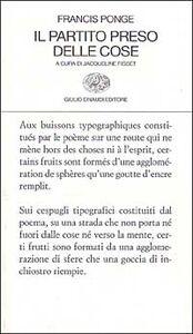Libro Il partito preso delle cose Francis Ponge