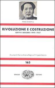Rivoluzione e costruzione. Scritti e discorsi (1949-1957)