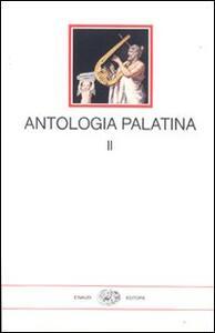 Antologia palatina. Testo greco a fronte. Vol. 2: Libri VII-VIII. - copertina
