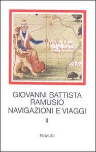 Foto Cover di Navigazioni e viaggi. Vol. 2, Libro di G. Battista Ramusio, edito da Einaudi