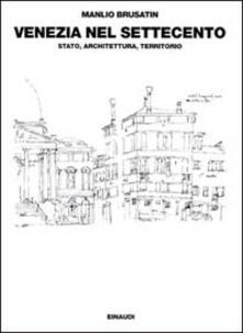 Venezia nel Settecento: Stato, architettura, territorio.pdf
